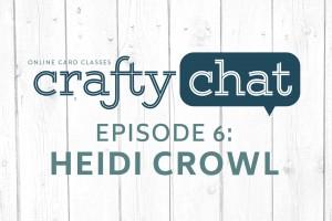 CraftyChat_feature Heidi