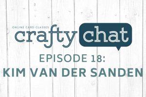 Crafty Chat with Kim van der Sanden